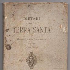 Libros antiguos: DIETARI D'UN PELEGRÍ A TERRA SANTA. MOSSEN JACINTO VERDAGUER. SEGONA EDICIÓ (1894). Lote 111193231