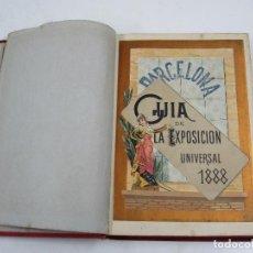 Livres anciens: GUIA DE LA EXPOSICIÓN UNIVERSAL DE 1888 Y DE BARCELONA. 14,5X20,5 CM.. Lote 209641827