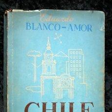 Libros antiguos: CHILE A LA VISTA - EDUARDO BLANCO - AMOR - 1951 - PRIMERA EDICIÓN. Lote 112156759