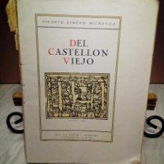 Libros antiguos: DEL CASTELLON VIEJO - VICENTE GIMENO MICHAVILA - 1926 CASTELLON DE LA PLANA. Lote 112215467