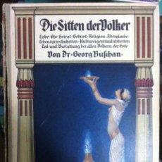 Libros antiguos: GEORG BUSCHMANN. DIE SITTEN DER VÖLKER. C. 1920. Lote 89065700