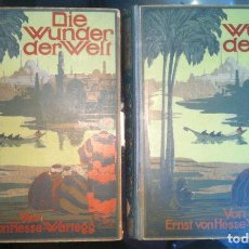 Libros antiguos: ERNST VON HESSE-WARTEGG. DIE WUNDER DER WELT. C. 1920. Lote 112381747