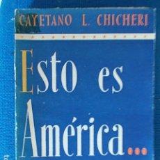 Libros antiguos: ESTO ES AMÉRICA CAYETANO. Lote 112502095