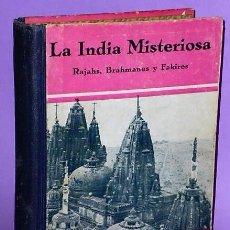 Libros antiguos: LA INDIA MISTERIOSA. RAJAHS, BRAHMANES Y FAQUIRES.. Lote 112578887