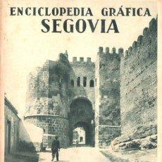 Libros antiguos: ENCICLOPEDIA GRÁFICA SEGOVIA (ED. CERVANTES, 1930). Lote 112706243