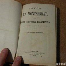 Libros antiguos: 1858, TRES DIAS EN MONTSERRAT, GUIA HISTORICO - DESCRIPTIVA. Lote 112849391