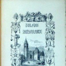 Libros antiguos: TOLEDO PINTORESCA, Ó DESCRIPCIÓN DE SUS MAS CÉLEBRES MONUMENTOS - JOSÉ AMADOR DE LOS RIOS. Lote 112912059
