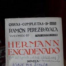 Libros antiguos: PEREZ DE AYALA, HERMANN ENCADENADO. ED, RENACIMIENTO. 1924. Lote 113780803