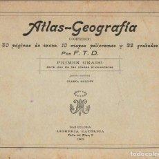 Libros antiguos: F. T. D. : ATLAS DE GEOGRAFÍA PRIMER GRADO (LIBRERÍA CATÓLICA, 1905). Lote 113839047
