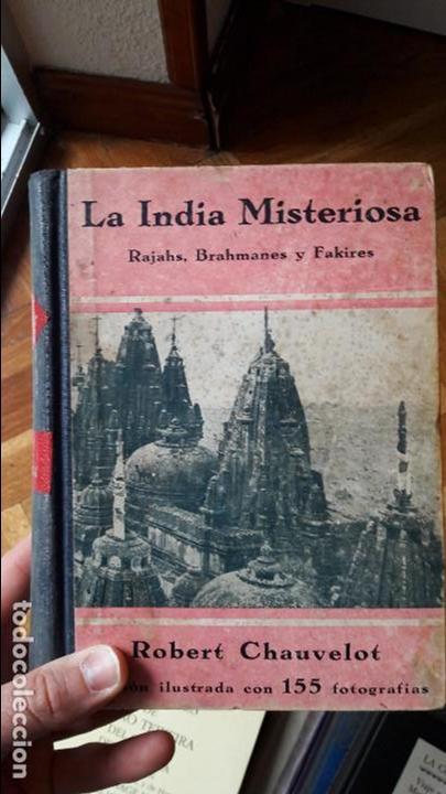 LA INDIA MISTERIOSA - RAJAHS, BRAHMANES Y FAKIRES - ROBERT CHAUVELOT (Libros Antiguos, Raros y Curiosos - Geografía y Viajes)