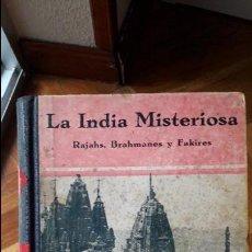 Libros antiguos: LA INDIA MISTERIOSA - RAJAHS, BRAHMANES Y FAKIRES - ROBERT CHAUVELOT. Lote 113899031