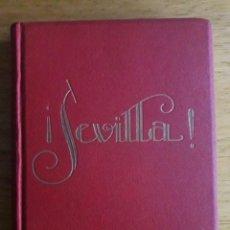 Libros antiguos: ¡ SEVILLA ! / ROGELIO PEREZ OLIVARES / EDI. TALLERES TIPOGRÁFICOS DE ZOILA ASCASÍBAR / 1ª EDICIÓN 19. Lote 114162539