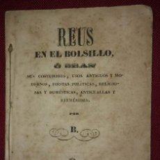 Libros antiguos: REUS EN EL BOLSILLO. LIBRO NUMERADO Y FIRMADO POR EL AUTOR EN 1851. Lote 114334343