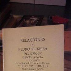 Libri antichi: RELACIONES DE PEDRO TEIXEIRA. ED. MIRAGUANO. 1994. Lote 174430183