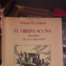 Libros antiguos: EL OBISPO ACUÑA. HISTORIA DE UN COMUNERO. ED. MIÑON. 1979. Lote 114381939