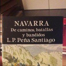Libros antiguos: NAVARRA, DE CAMINOS, BATALLAS Y BANDIDOS. ED. TXERTOA. 1986. . Lote 114383283
