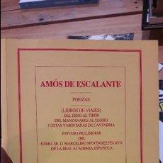 Libros antiguos: AMÓS DE ESCALANTE, POESIAS, LIBROS DE VIAJES, ESTUDIO DE M. MENENDEZ PELAYO, ED, ATLAS. 1956 RARO. Lote 114394119