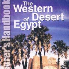 Libros antiguos: THE WESTERN DESERT OF EGYPT. AN EXPLORER'S HANDBOOK. Lote 114470515
