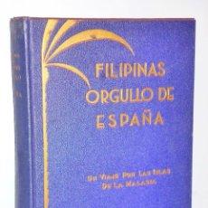 Libros antiguos: FILIPINAS, ORGULLO DE ESPAÑA. UN VIAJE POR LAS ISLAS DE LA MALASIA.. Lote 115044587