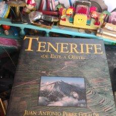 Libros antiguos: TENERIFE DE ESTE A OESTE (JUAN ANTONIO PEREZ GIRALDA). Lote 115283435