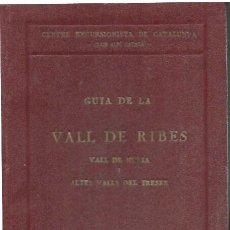 Libros antiguos: GUIA DE LA VALL DE RIBES. VALL DE NÚRIA I ALTES VALLS DEL FRESER / CÈSAR A. TORRAS. BARCELONA : CEC,. Lote 115338371