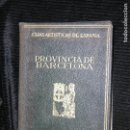 Libros antiguos: F1 PROVINCIA DE BARCELONA GUIAS ARTISTICAS DE ESPAÑA . Lote 116518175