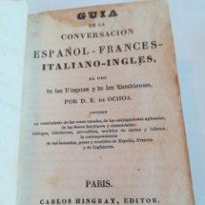 Libros antiguos: GUÍA DE CONVERSACIÓN ESPAÑOL-FRANCÉS-ITALIANO-INGLÉS, 1842, POR E. DE OCHOA. Lote 116550551
