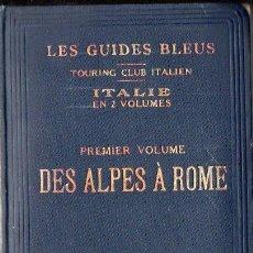 Libros antiguos: ITALIE DES ALPES A ROME - GUIDES BLEUS HACHETTE, 1926. Lote 116615127