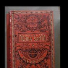 Libros antiguos: LA TIERRA SANTA O PALESTINA. ESTUDIO HISTÓRICO DE LA MISMA Y SUS MONUMENTOS. ANTONIO LLOR. Lote 117283743