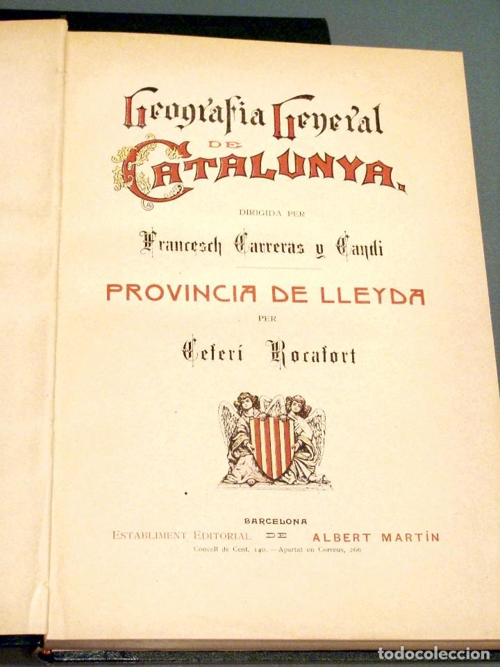 Libros antiguos: GEOGRAFIA GENERAL DE CATALUNYA PROVINCIA DE LLEIDA 2 VOL. FRANCESC CARRERAS CANDI Y CELERI ROCAFORT - Foto 8 - 56926006
