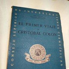 Livres anciens: EL PRIMER VIAJE DE CRISTOBAL COLÓN - JULIO F. GUILLÉN - INST. HISTÓRICO DE MARINA - MADRID - 1943 -. Lote 117414247