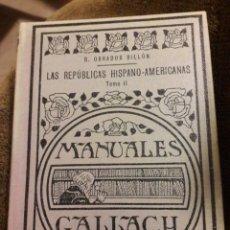 Libros antiguos: LAS REPÚBLICAS HISPANO-AMERICANAS TOMOS I Y II. MANUALES GALLACH 1934. Lote 117483676