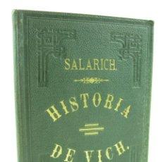 Libros antiguos: VICH, SU HISTORIA, SUS MONUMENTOS, SUS HIJOS, SUS GLORIAS, J.SALARICH, 1854, VICH. 15,5X22CM. Lote 117522443