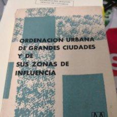 Libros antiguos: ORDENACION URBANA DE GRANDES CIUDADES Y DE SUS ZONAS DE INFLUENCIA. RÚSTICA EDITORIAL. Lote 117523907
