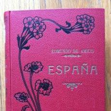 Libros antiguos: ESPAÑA, IMPRESIONES DE UN VIAJE HECHO DURANTE EL REINADO AMADEO I, EDMUNDO DE AMICIS,. Lote 117615839