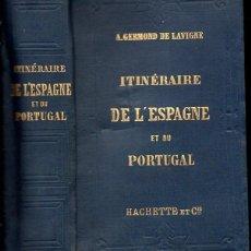 Libros antiguos: GUIDES JOANNE : GERMOND DE LAVIGNE - ITINERAIRE DE L' ESPAGNE ET PORTUGAL (HACHETTE, 1883). Lote 117660787