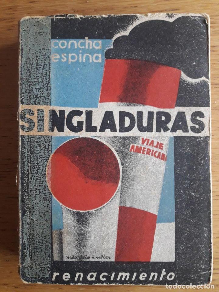 SINGLADURAS, VIAJE AMERICANO / CONCHA ESPINA / EDI. COMPAÑÍA IBERO AMERICANA DE PUBLICACIONES / 1ª E (Libros Antiguos, Raros y Curiosos - Geografía y Viajes)