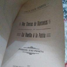 Libros antiguos: POR TIERRAS DE MARRUECOS Y LA VUELTA A LA PATRIA. EMILIO VIEIRA CASANOVA. 1917. Lote 117873435