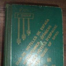 Libros antiguos: GUIA DE HOTELES DE ESPAÑA. 1 ª EDICON. TIPOGRAFIA DE MANUEL CARMONA, O´DONNELL, 1918.. Lote 118432823