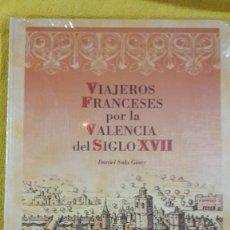 Libros antiguos: VIAJEROS FRANCESES POR LA VALENCIA DEL SIGLO XVII. DANIEL SALA GINER. Lote 118589951