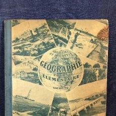 Libros antiguos: ANTIGUO LIBRO GEOGRAFIA FRANCES COURS DE GEOGRAPHIE ELEMENTAIRE 1923 MAURETTE GALLOUEDEC HACHETTE. Lote 118797619