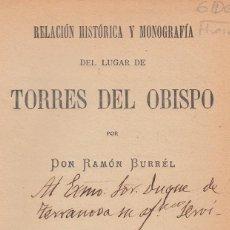 Libros antiguos: R. BURREL. RELACIÓN HISTÓRICA Y MONOGRÁFICA DEL LUGAR DE TORRES DEL OBISPO (HUESCA). MADRID, 1899. Lote 118896419
