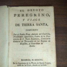 Libros antiguos: EL DEVOTO PEREGRINO Y VIAGE DE TIERRA SANTA. POR EL PADRE FRAY ANTONIO DEL CASTILLO. 1806.. Lote 119085727