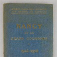 Libros antiguos: NANCY ET LE GRAND COURONNÉ 1914-1918-ED.MICHELIN ET CIE,1919. Lote 119129515