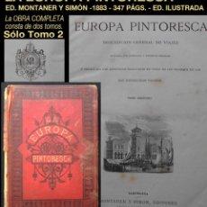 Libros antiguos: PCBROS - LA EUROPA PINTORESCA 1883 - MONTANER Y SIMÓN EDITORES - SÓLO TOMO 2. Lote 119492383