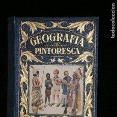 Libros antiguos: F1 GEOGRAFIA PINTORESCA FLORENCIO SEBASTIAN YARZA LICENCIADO EN FILOSOFIA Y LETRAS. Lote 119510787