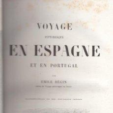 Libros antiguos: EMILE BEGIN. VOYAGE PITTORESQUE EN ESPAGNE ET EN PORTUGAL. PARÍS, 1852. 36 GRABADOS (COMPLETO).. Lote 119879587