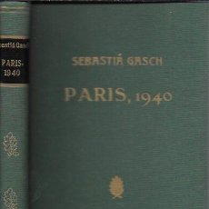 Libros antiguos: PARIS 1940 / SEBASTIÀ GASCH; IL. GRAU SALA. BCN : SELECTA, 1956. 18X12CM. 195 P.. Lote 120086711