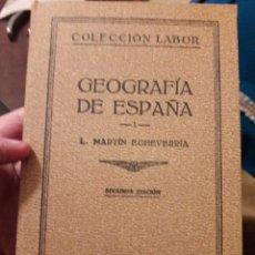 Livros antigos: GEOGRAFÍA DE ESPAÑA TOMOS I, II Y III. POR L. MARTÍN ECHEVARRÍA. COLECCION LABOR 1932. Lote 120367546