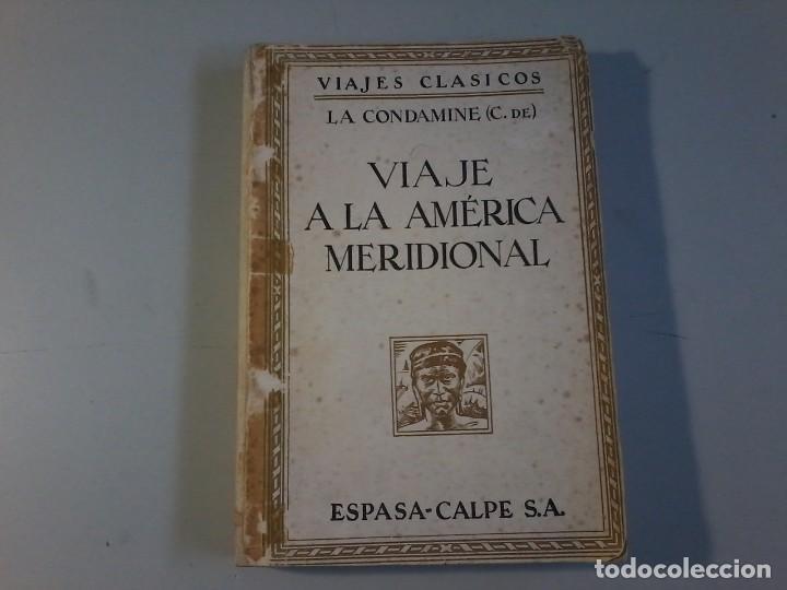 Libros antiguos: VIAJE A LA AMERICA MERIDIONAL - LA CONDAMINE - CALPE - VIAJES CLASICOS - 1941 - Foto 2 - 120481095